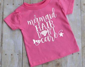 Mermaid hair don't care - baby t-shirt - kid t-shirt - toddler t-shirt -  kid shirt