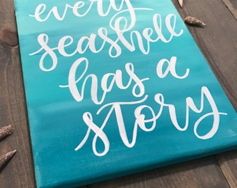 "Hand Lettered Canvas Quote Painting // ""Every seashell has a story""/ Modern Calligraphy. Florida Home Decor. Beach Decor. Hand Painted. Art."