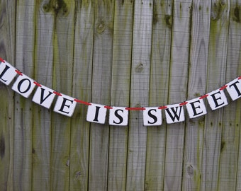 LOVE IS SWEET Banner  Valentines day banner Wedding Banner Rustic Banner - Engagement Party Decoration - Photo Prop