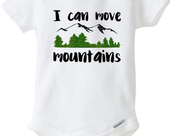 I Can Move Mountains Bodysuit Baby Romper Toddler Romper Adventure Shirt Outdoors Shirt Camping Shirt Custom Bodysuit Glitter Bodysuit
