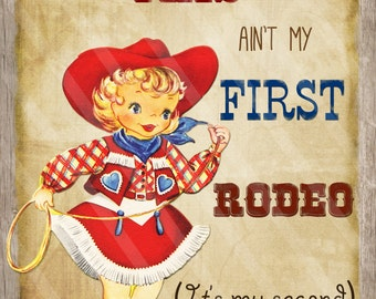 Retro Cowgirl Poster This ain't my First Rodeo Personalized Digital Sheet C-565