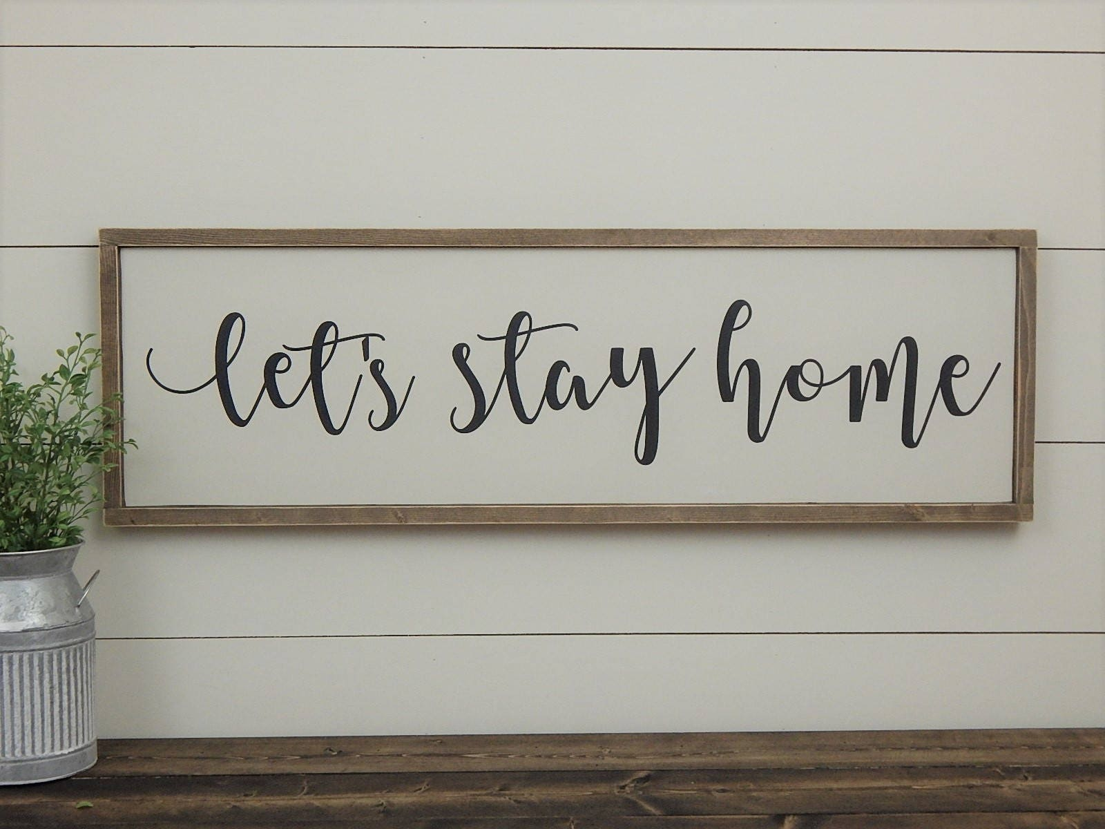 Let\'s Stay Home Sign White Farmhouse Sign Rustic Wood