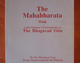 The Mahabharata with Lahiri Mahasay's Commentaries on the Bhagavad Gita  by Swami Satyeswarananda Giri Maharaj