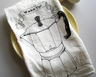 Tea Towel - Screen Printed Flour Sack Towel - Wake Up - Italian Espresso - Coffee - Eco Friendly Cotton Towel - Classic Flour Sack Towel