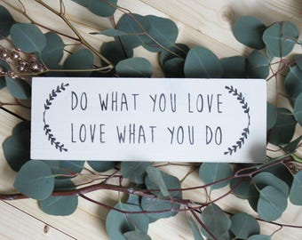 Do what you love love what you do, wood sign, housewarming, home decor, wall decor,simple, encouragement, small, desk decor, Calligraphy
