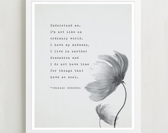 Charles Bukowski quote print, I do not have time for things with no soul, quote print, poetry art, typography poster, wall decor, gift