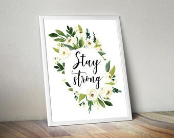 Charmant Stay Strong, Printable Wall Art, Inspirational Wall Art, Inspirational  Quotes, Inspiring Wall