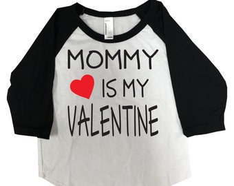 Mommy Is My Valentine Valentines Day Shirt Kids Baseball Tee Customized Custom Babies Youth Kids Boys Girls Valentines Valentines Shirt
