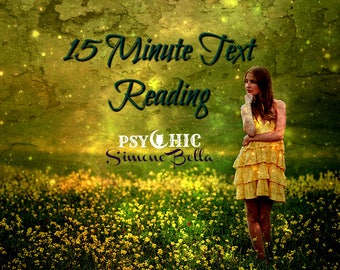 Quick 15 Minute Text Psychic Reading - Within 24 HOURS