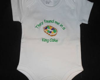 They Found Me in a King Cake Baby Onesie