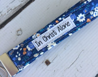 Boho Key Fob Wristlet  In Christ Alone Floral wristlet key fob, gifts for mom, coworkers, teens, Ready to Ship