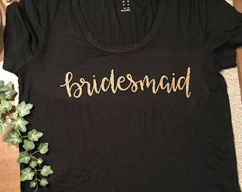Bridesmaid T Shirt - Bridal Party - Bride T Shirt - Graphic T - Will You Be My Bridesmaid - Bridesmaids - Mother of the Bride - Bride
