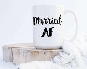 Custom Married AF Coffee Mug Wedding Gift for Couple Add Names and Wedding Date
