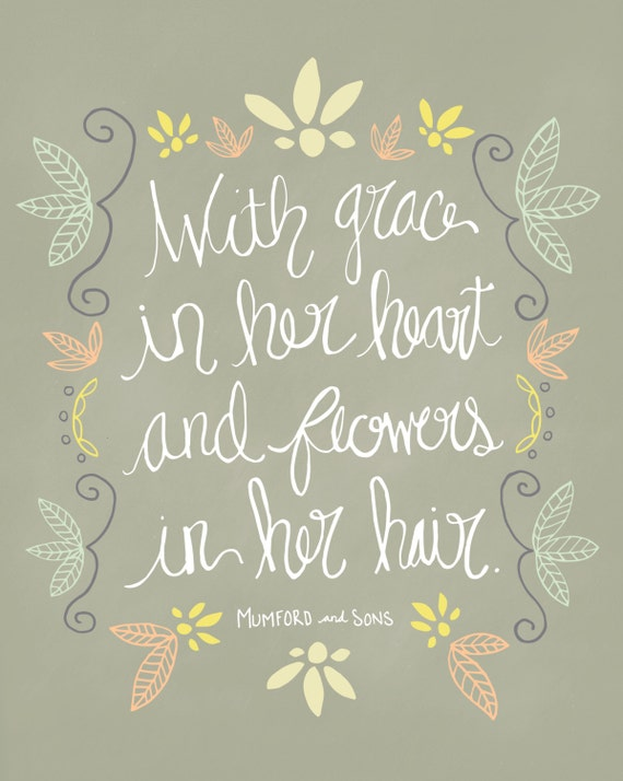 Grace In Her Heart And Flowers In Her Hair Mumford And Sons