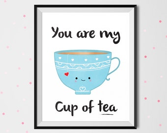 You are my cup of tea, printable art, valentine's day gift, love print, flirty print,wall art print, digital downloadable print, wall decor