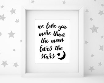 Printable Art, Nursery Wall Art, We Love You More Than The Moon Loves The Stars, Nursery, Room Decor, 16x20, Instant Download
