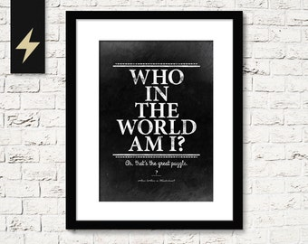 Alice in Wonderland decor, Who in the World am I? Funny Poster, Lewis Caroll Quote, Instant Download, Wall Decor