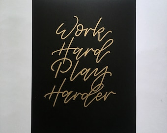 Work Hard Play Harder // Lettering Print