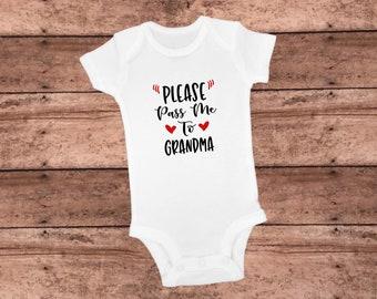 Onesie - Please pass me to Grandma
