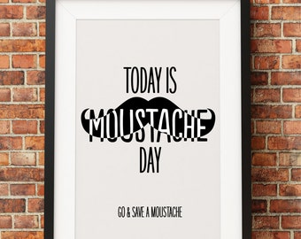 Moustache Day - Jpeg - A4 + 8x10 - INSTANT DOWNLOAD - Digital Print - Wall Art - Printable Poster