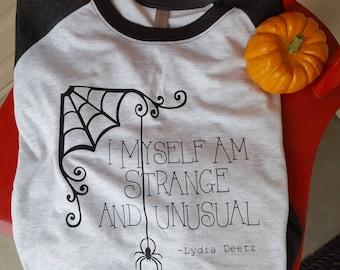 I myself am strange and unusual, Beetlejuice shirt, Lydia Deetz shirt, Womens Halloween Tee, raglan shirt, Halloween shirt