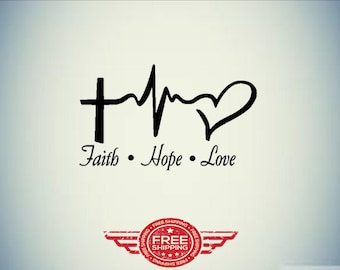 Faith / Hope/ Love Decal!