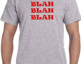 BLAH BLAH BLAH - Printed Funny T-Shirts Women or Men Gift