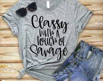 Classy with a Touch of Savage SVG // Classy with a touch of Savage Cut File // Mom Digital File