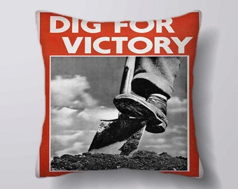 World War propaganda Dig For Victory -Cushion Cover Case Or Stuffed With Insert