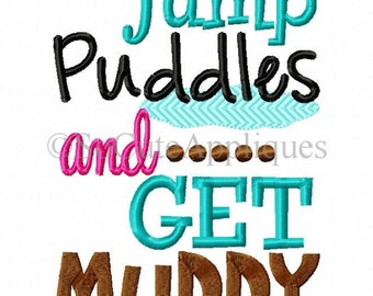 Embroidery design 5x7, Jump puddles and get MUDDY embroidery sayings, socuteappliques, rain embroidery, spring embroidery, puddle emroidery,