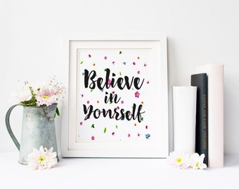 dorm wall art Believe in yourself printable quote motivational quote wall art print typography print Home decor office decor believe