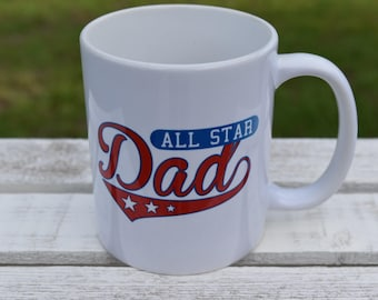 All Star Dad, Fathers Day Gift, Fathers Day Coffee Mug, Gifts Under 20, Gifts for Dad, Fathers Day Mug, Gifts for Him