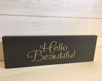 Hello Beautiful Wooden sign/Hello Beautiful/Gift for her/Grey & silver or gold