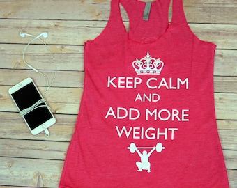 Workout Shirt - Keep Calm and Add More Weight - Crossfit - Crossfit Tank - Funny Workout Tank - Crossfit Gift For Her - Gym Tank - Keep Calm