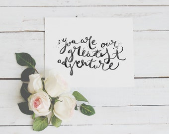 You Are Our Greatest Adventure | Digital Download Print