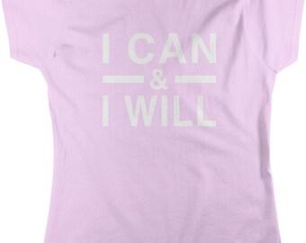 I CAN & I WILL, I Can and I Will Women's T-shirt, NOFO_00555