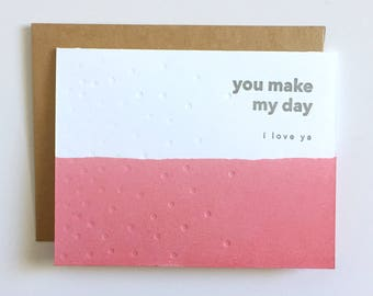 I Love You - You Make My Day - Greeting Card