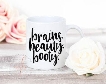 Brains Beauty and Booty, Coffee Mug For Her, Mothers Day Gift, Funny Mug, Gift for Her