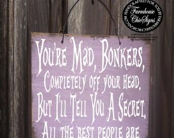 Alice In Wonderland, Alice in Wonderland quote, alice in wonderland decor, mad hatter sign, alice in wonderland sign, Lewis Carroll, 259/275