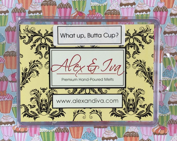 Whats Up, Butta Cup? - 4 oz. melts