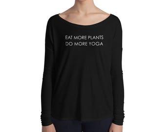 Eat More Plants Do More Yoga Ladies' Long Sleeve Tee