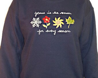 Jesus is the Reason For Every Season Sweatshirt Unique Custom Women's Cute Hand painted Embroidered  Cindy's Shirts Boutique