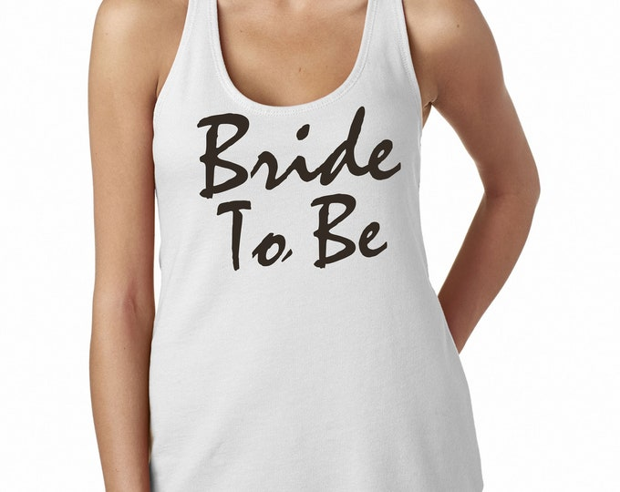 Bride to Be Tank Top ,  bride shirt , bridal shower gift , getting ready outfit , cute bride tshirt - white - small, meidum, large, xl , xxl