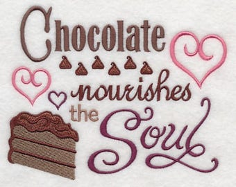 CHOCOLATE Nourishes the Soul on Ladies' Tee or Sweat by Rosemary