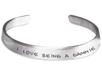 I Love Being A Gammie Hand Stamped Aluminum Cuff Bracelet, Gammie Bracelet, Gammie Gift, Bracelet For Gammie, Gift For Gammie, Gammie
