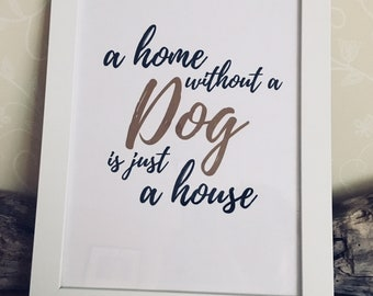 A Home Without a Dog is Just a House Instant Download Digital Print A4