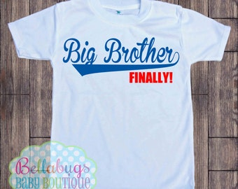 Big Brother or Big Sister Finally Bodysuit or Tshirt - New Baby -Birth - Brother Sister Shirts