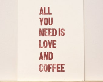 All You Need Is Love And Coffee Letterpress Print