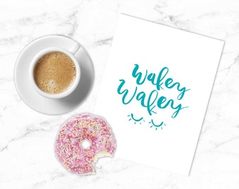Printable Hand Lettered Watercolor Quote | Teal | Wakey Wakey | Nursery Art | Baby Decor | Coffee Bar Art | Watercolor Print | Hand-lettered