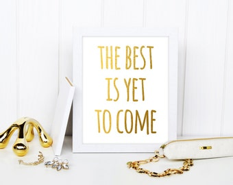 The Best Is Yet To Come Print, Faux Inspirational Quote, Typographic Print, Motivational Print, Gold Quote Print, Wall Art,  Art, Framed